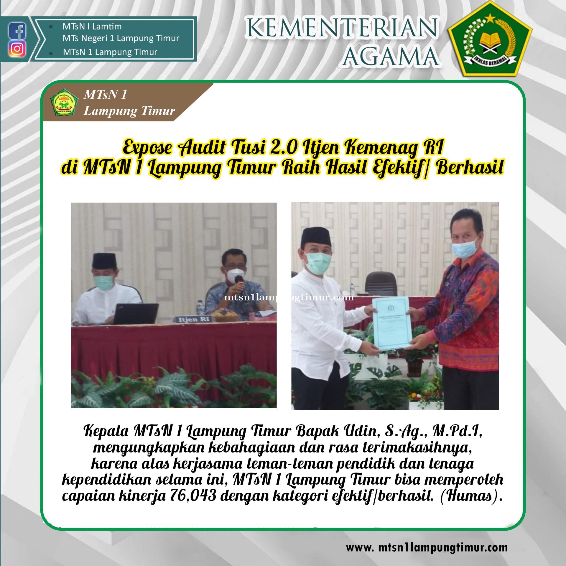 Expose Audit Tusi 2.0 MTsN 1 Lampung Timur Raih Hasil Efektif/ Berhasil.